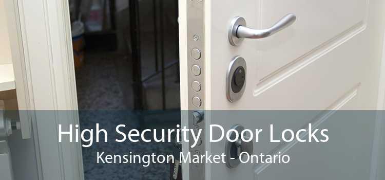 High Security Door Locks Kensington Market - Ontario