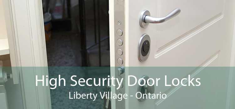 High Security Door Locks Liberty Village - Ontario