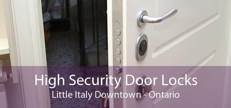 High Security Door Locks Little Italy Downtown - Ontario