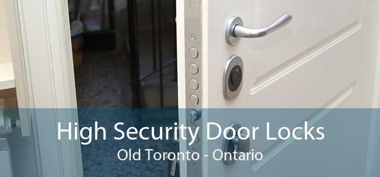 High Security Door Locks Old Toronto - Ontario