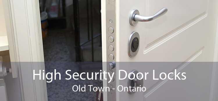 High Security Door Locks Old Town - Ontario