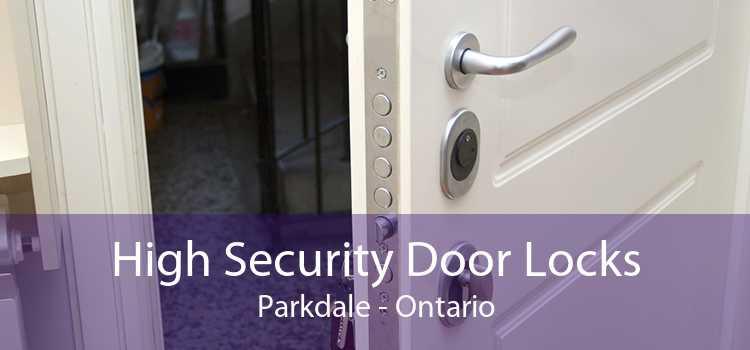 High Security Door Locks Parkdale - Ontario
