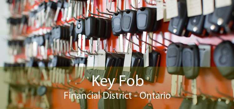 Key Fob Financial District - Ontario