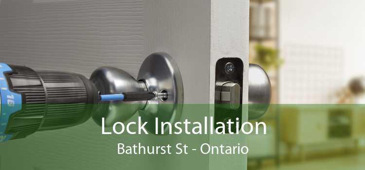 Lock Installation Bathurst St - Ontario