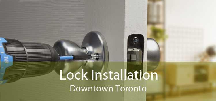 Lock Installation Downtown Toronto