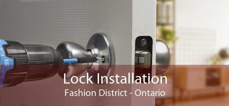 Lock Installation Fashion District - Ontario