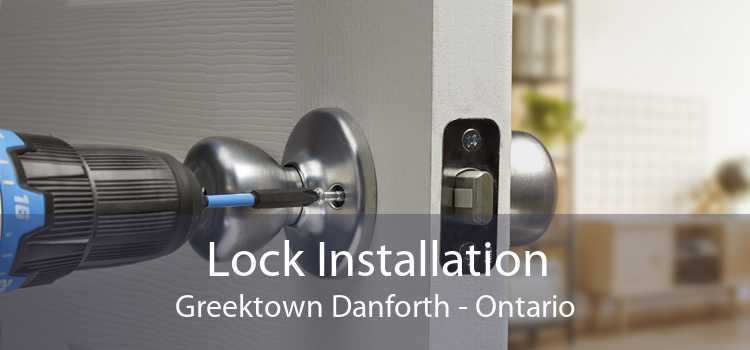 Lock Installation Greektown Danforth - Ontario
