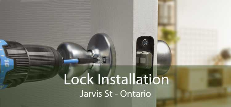 Lock Installation Jarvis St - Ontario
