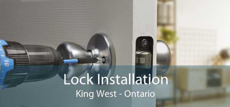 Lock Installation King West - Ontario