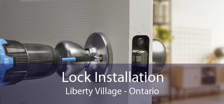 Lock Installation Liberty Village - Ontario