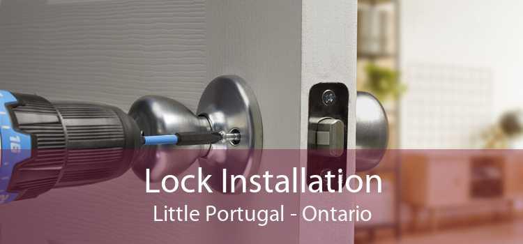 Lock Installation Little Portugal - Ontario