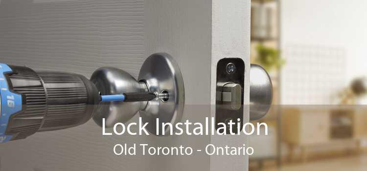 Lock Installation Old Toronto - Ontario