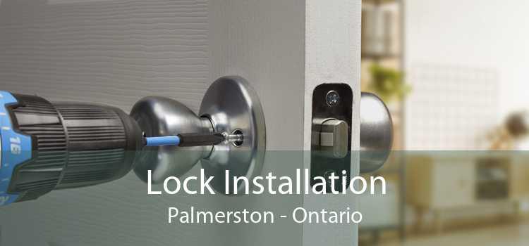 Lock Installation Palmerston - Ontario