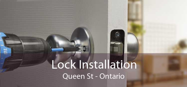 Lock Installation Queen St - Ontario