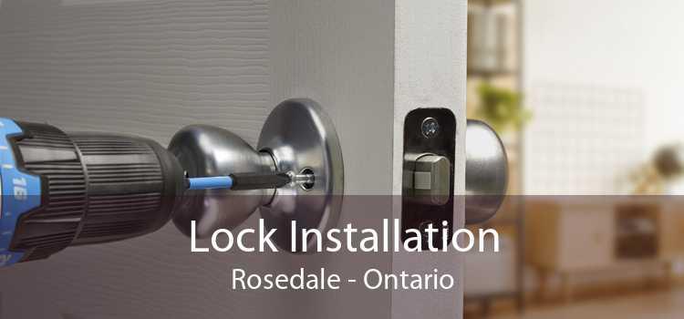 Lock Installation Rosedale - Ontario