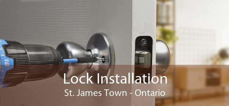 Lock Installation St. James Town - Ontario