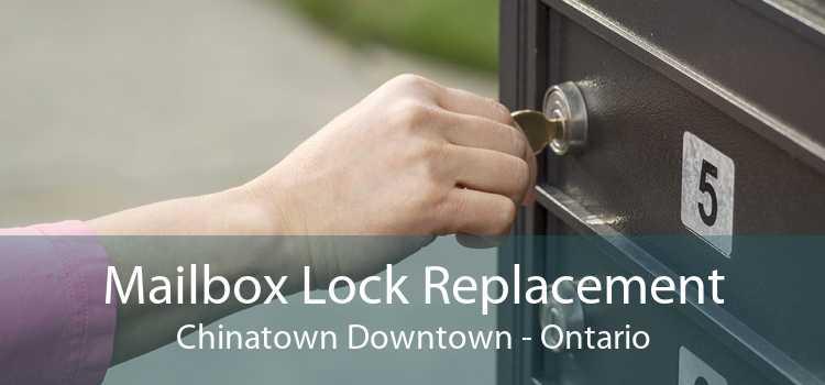 Mailbox Lock Replacement Chinatown Downtown - Ontario