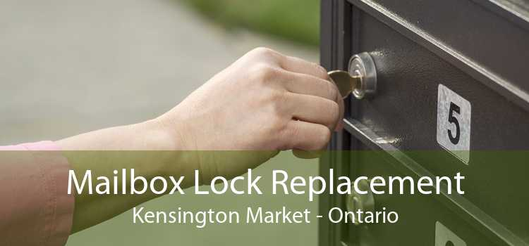 Mailbox Lock Replacement Kensington Market - Ontario