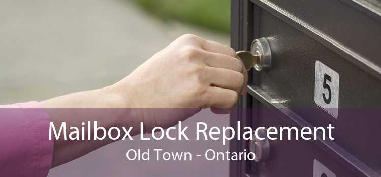 Mailbox Lock Replacement Old Town - Ontario