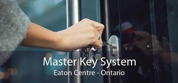 Master Key System Eaton Centre - Ontario