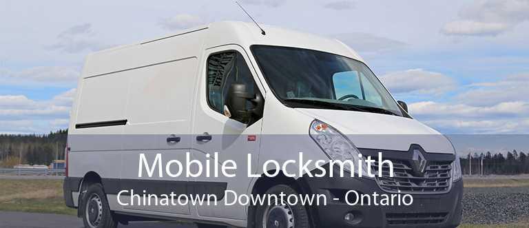 Mobile Locksmith Chinatown Downtown - Ontario