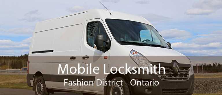Mobile Locksmith Fashion District - Ontario