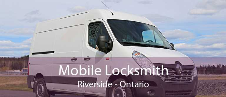 Mobile Locksmith Riverside - Ontario