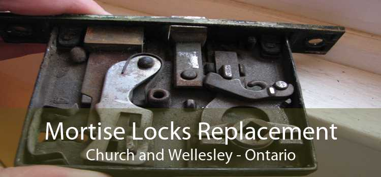 Mortise Locks Replacement Church and Wellesley - Ontario