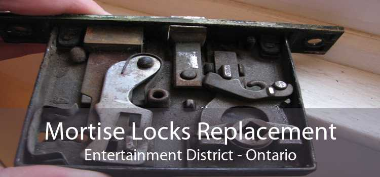 Mortise Locks Replacement Entertainment District - Ontario
