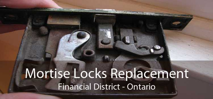 Mortise Locks Replacement Financial District - Ontario