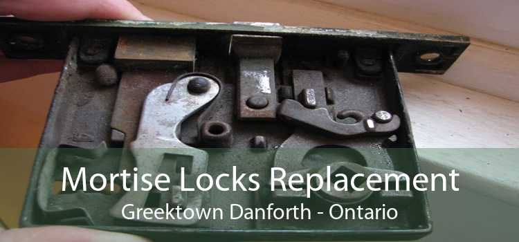 Mortise Locks Replacement Greektown Danforth - Ontario