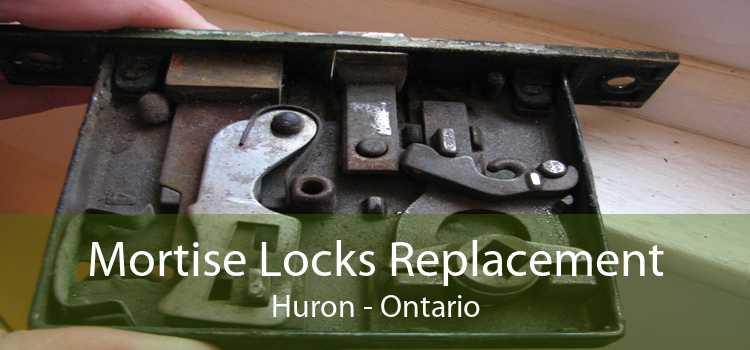 Mortise Locks Replacement Huron - Ontario
