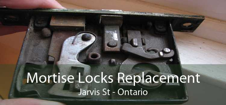 Mortise Locks Replacement Jarvis St - Ontario