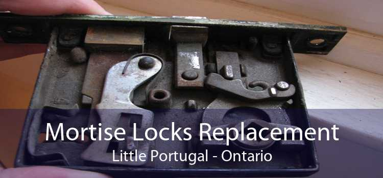 Mortise Locks Replacement Little Portugal - Ontario