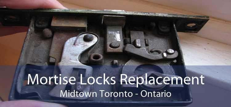 Mortise Locks Replacement Midtown Toronto - Ontario