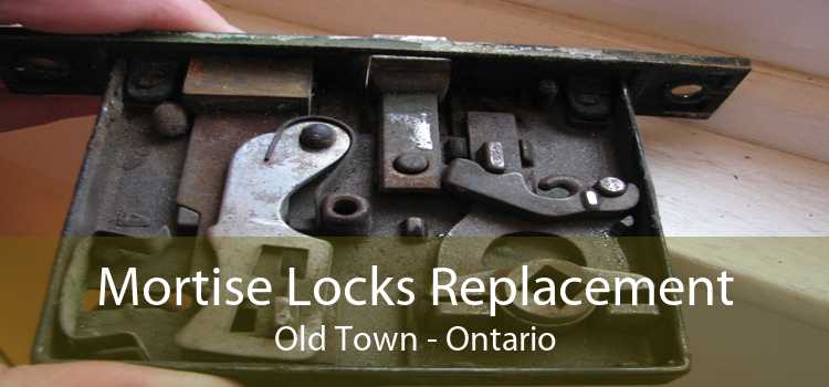 Mortise Locks Replacement Old Town - Ontario