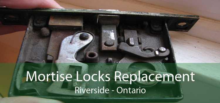 Mortise Locks Replacement Riverside - Ontario