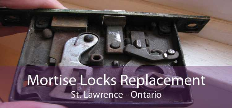 Mortise Locks Replacement St. Lawrence - Ontario