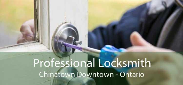Professional Locksmith Chinatown Downtown - Ontario