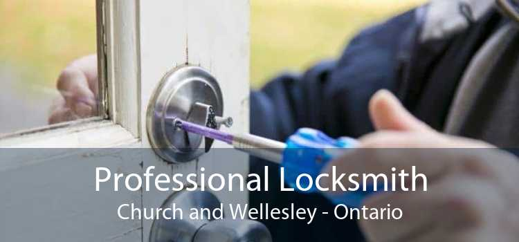 Professional Locksmith Church and Wellesley - Ontario
