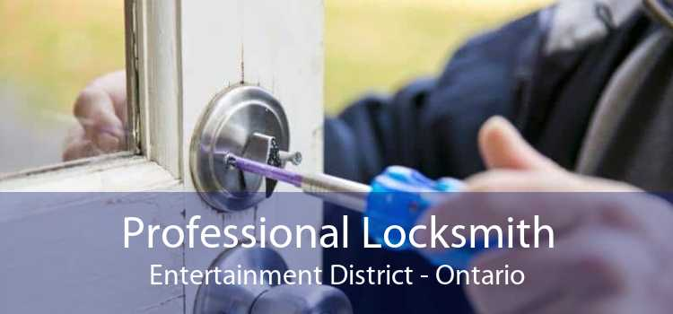 Professional Locksmith Entertainment District - Ontario