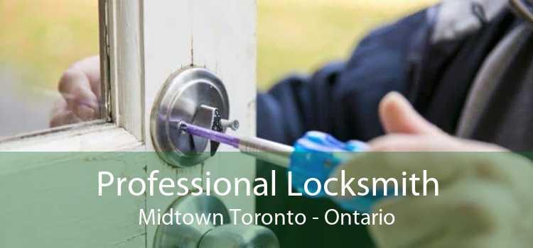 Professional Locksmith Midtown Toronto - Ontario