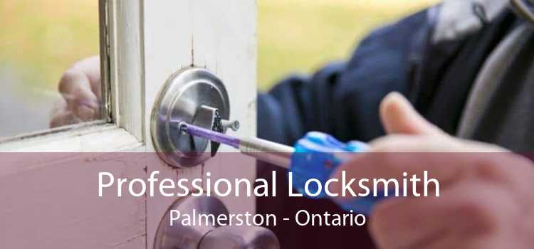 Professional Locksmith Palmerston - Ontario