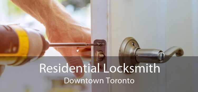 Residential Locksmith Downtown Toronto
