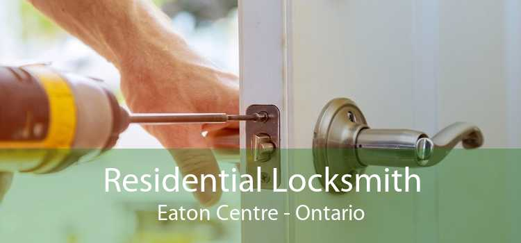 Residential Locksmith Eaton Centre - Ontario