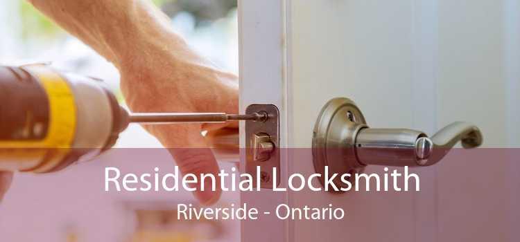 Residential Locksmith Riverside - Ontario