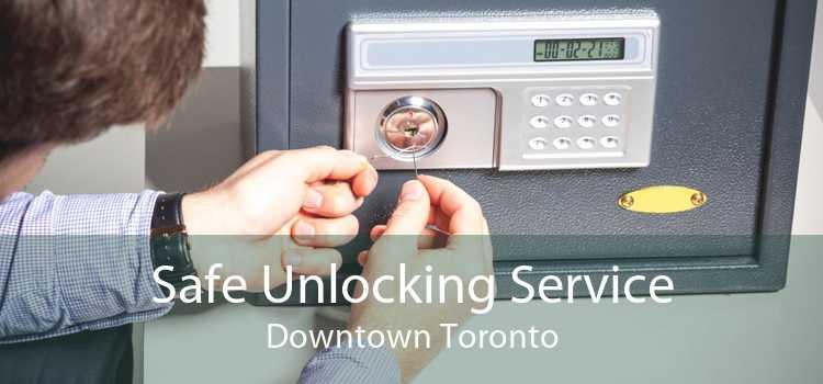 Safe Unlocking Service Downtown Toronto