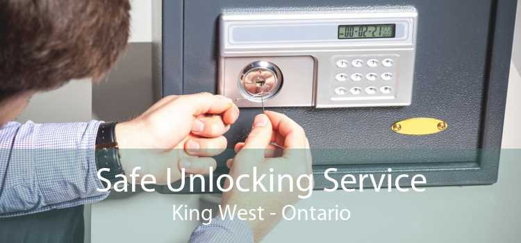 Safe Unlocking Service King West - Ontario